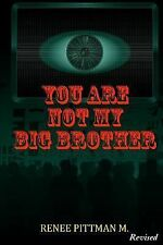 You Are Not My Big Brother: Updated Edition (Mind Control in America Book 2) (V