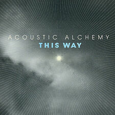 Acoustic Alchemy - This Way - Like New Cd