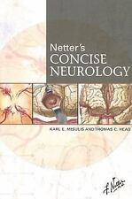 Netter's Concise Neurology, 1e (Netter Clinical Science) Misulis MD  PhD, Karl