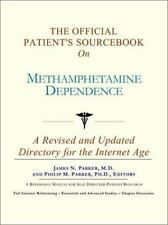 The Official Patient's Sourcebook on Methamphetamine Dependence: A Revised and U