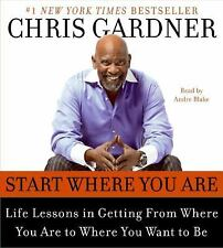 Start Where You Are -Life Lessons in Getting from Where You Are - Chris Gardner