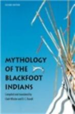 Mythology of the Blackfoot Indians, Second Edition (Sources of American Indian O