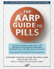 The AARP® Guide to Pills: Essential Information on More Than 1,200 Prescript
