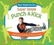 Super Simple Punch & Kick: Healthy & Fun Activities to Move Your Body (Super Sim