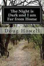 The Night Is Dark and I Am Far from Home : A Vietnam Veteran's Trip Forward...