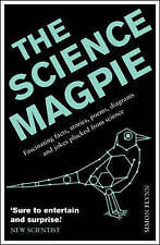 The Science Magpie: Fascinating Facts, Stories, Poems, Diagrams and Jokes Plucke