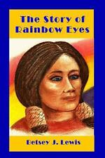 The Story of Rainbow Eyes by Betsey Lewis (2013, Paperback)