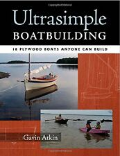 Ultrasimple Boat Building: 17 Plywood Boats Anyone Can Build by Gavin Atkin, (Pa