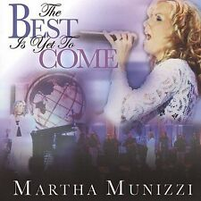 Martha Munizzi : Best Is Yet to Come CD (2003)