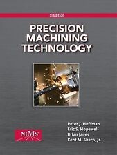 PRECISION MACHINING  - ERIC S. HOPEWELL, ET AL. PETER J. HOFFMAN (PAPERBACK) NEW