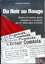 DU NOIR AU ROUGE - Extrême droite au XXe s dans le Doubs - J. Pinard 2002