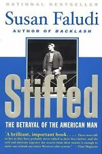 Stiffed : The Betrayal of the American Man by Susan Faludi (2000, Paperback, Rep