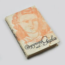 Begegnung mit Gisela - Margarete Doll - 1942 - Frakturschrift