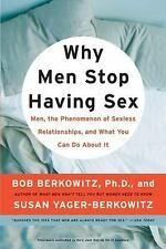 Why Men Stop Having Sex: Men, the Phenomenon of Sexless Relationships, and What