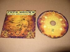 Pete Brown - Not Before Time (CD 2009) 12 track cd Excellent Condition