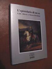 L'EPISTOLARIO DI UN RE Carlo Alberto/M.de Robilant- Strenna Utet 1999 - 143 pg