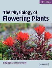 The Physiology of Flowering Plants by Stephen Rolfe and Helgi Öpik (2005,...