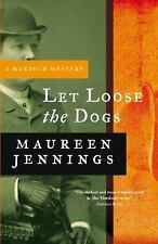 Let Loose the Dogs by Maureen Jennings (2010, Paperback)