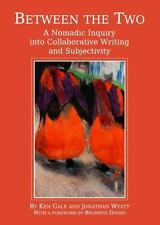 Between the Two: A Nomadic Inquiry into Collaborative Writing and Subjectivity,