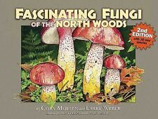 Fascinating Fungi of the North Woods, 2nd Edition, Mollen, Cora