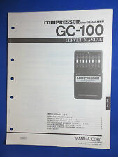 YAMAHA GC-100 COMPRESSOR FOR EQUALIZER SERVICE MANUAL FACTORY ORIGINAL GOOD COND
