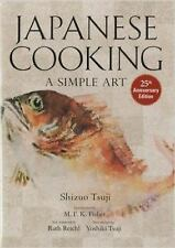 Japanese Cooking : A Simple Art by Yoshiki Tsuji and Shizuo Tsuji (2012,...