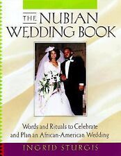 The Nubian Wedding Book: Words and Rituals to Celebrate and Plan an Af-ExLibrary