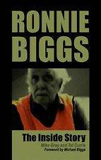 Ronnie Biggs: The Inside Story Mike Gray, Tel Currie, Michael Biggs (Foreword) V