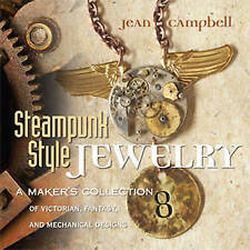 Steampunk Style Jewelry by Campbell Jean Jewellery making book