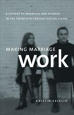 Making Marriage Work: A History of Marriage and Divorce in the Twentieth-Century