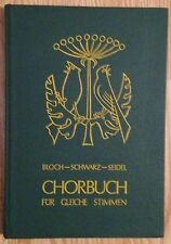 CHORBUCH FÜR GLEICHE STIMMEN Bloch Schwarz Seidel Verlag Leykam 1970