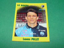 N°120 LUDOVIC POLLET LE HAVRE AC HAC PANINI FOOT 98 FOOTBALL 1997-1998