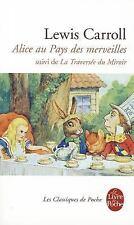 Alice Au Pays Des Merveilles: Suivi de la Traversee Du Miroir (Le Livre de Poche