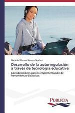 Desarrollo de la Autorregulaci�n a Trav�s de Tecnolog�a Educativa by Romero...