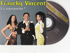 CD CARDSLEEVE CARTONNE FRANCKY VINCENT CA ZIGOUNETTE 3 VERSIONS DE 1998 TBE