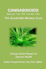 Cannabinoids: Marijuana THC CBN Cannabis CBD: the Hundredth Monkey Cure by...