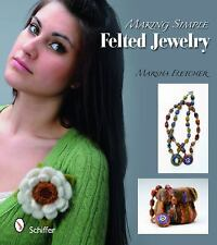 2010-11-28, Making Simple Felted Jewelry, Marsha Fletcher, Very Good, -- , Book