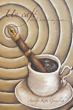 Un Café con la Tinta de Mi Pluma by Adolfo Kott Gramlich (2015, Paperback)