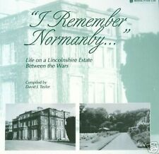 I REMEMBER NORMANBY - Life on a Lincolnshire Estate Between the Wars