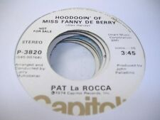 Soul Promo NM! 45 PAT LA ROCCA Hoodooin' Of Miss Fanny De Berry on Capitol (Prom