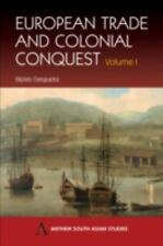 European Trade and Colonial Conquest (Anthem South Asian Studies), Asia - Southe