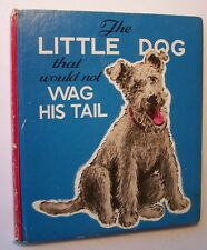THE LITTLE DOG THAT WOULD NOT WAG HIS TAIL Edna Deihl 1941 ILLS Roberta Paflin G