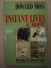 Howard Moss INSTANT LIVES & MORE [Edward Gorey illustrations] First pb ed 1985