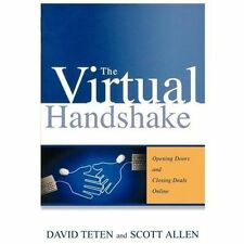 The Virtual Handshake : Opening Doors and Closing Deals Online by David Teten...