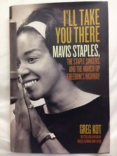 I'll Take You There : Mavis Staples Signed by Author Greg Kot