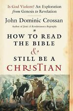 How to Read the Bible and Still Be a Christian : Struggling wi (FREE 2DAY SHIP)