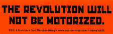 The Revolution Will Not Be Motorized - Small Bicycling Bumper Sticker / Decal