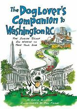 The Dog Lover's Companion to Washington, D.C.: The Inside Scoop on Where to Tak