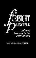 The Foresight Principle: Cultural Recovery in the 21st Century (Praeger Studies