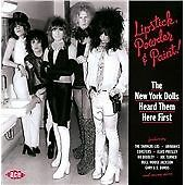 Lipstick, Powder & Paint! The New York Dolls Heard Them Here First (CDCHD 1377)